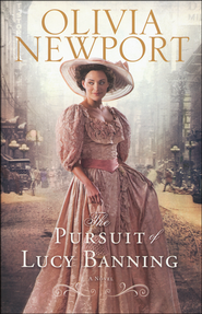 The Pursuit of Lucy Banning, Avenue of Dreams Series #1   -              By: Olivia Newport