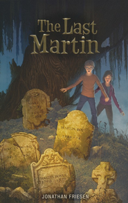 The Last Martin   -     By: Jonathan Friesen