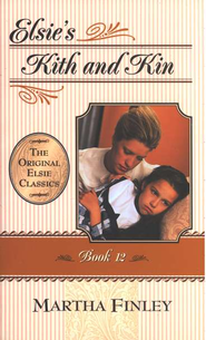 Elsie's Kith and Kin #12,  The Original Elsie Classics Series (Softcover)  -     By: Martha Finley