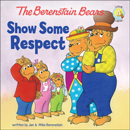Living Lights: The Berenstain Bears Show Some Respect   -              By: Jan Berenstain, Mike Berenstain