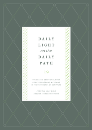 Daily Light on the Daily Path: The Classic Devotional Book For Every Morning and Evening in the Very Words of Scripture - eBook  -