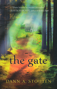 The Gate  -              By: Dann A. Stouten