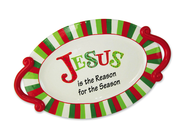 Jesus is the Reason, Oval Platter  -