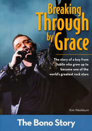 Breaking Through by Grace: The Bono Story   -     By: Kim Washburn