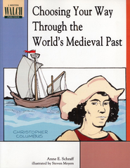 Choosing Your Way Through the World's Medieval Past                 -