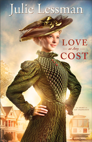 Love at Any Cost, The Heart of San Francisco Series #1   -              By: Julie Lessman