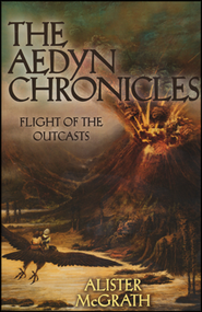 Flight of the Outcasts, Aedyn Chronicles Series #2   -     By: Alister McGrath