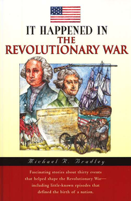 It Happened in the Revolutionary War   -     By: Michael R. Bradley