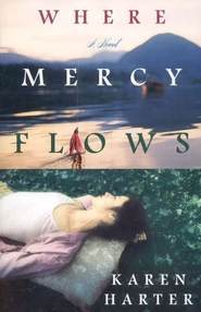 Where Mercy Flows  -     By: Karen Harter