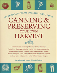 Canning and Preserving Your Own Harvest   -              By: Carla Emery, Lorene Forkner-Edwards