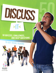 Discuss It: 50 Quizzes, Challenges, and Deep Questions to Get Teens Talking  -