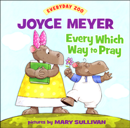 Every Which Way to Pray  -              By: Joyce Meyer