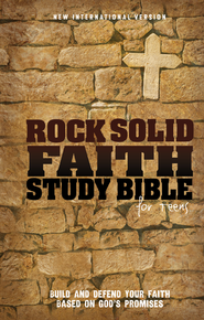 Rock Solid Faith Study Bible for Teens, NIV: Build and Defend Your Faith Based on God's Promises, Hardcover  -