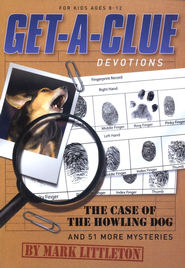 Get-a-Clue Devotions: The Case of the Howling Dog and 51 More Mysteries  -     By: Mark Littleton