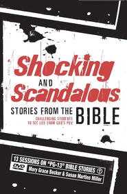 Shocking and Scandalous Stories from the Bible,    -     By: Mary Grace Becker, Susan Martins Miller