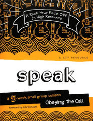 Speak: Obeying the Call--A 9-Week Small-Group   Collision  -              By: Johnny Scott