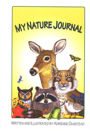 My Nature Journal   -              By: Adrienne Olmstead