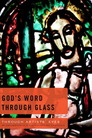 God's Word Through Glass  -              By: Joe Garland, Cindy Garland, Jim Eichenberger