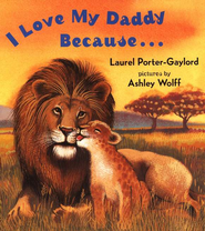 I Love My Daddy Because Board Book  -     By: Laurel Porter Gaylord