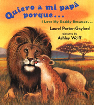 Quiero a mi Pap&#225 porque... Libro de Cart&#243n Biling&#252e  (I Love My Daddy Because... Bilingual Board Book)  -     By: Laurel Porter Gaylord