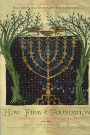 How Firm a Foundation: A Gift of Jewish Wisdom for Christians & Jews  -     By: Yechiel Eckstein
