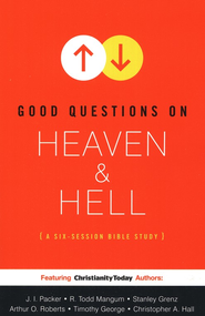Good Questions on Heaven & Hell  -              By: Christianity Today International