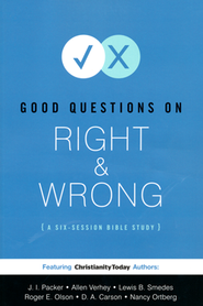 Good Questions on Right & Wrong  -     By: Christianity Today International