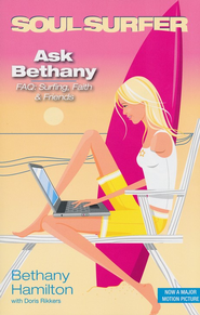 Ask Bethany: FAQs--Surfing, Faith & Friends   -     By: Bethany Hamilton, Doris Rikkers