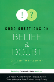 Good Questions on Belief & Doubt  -     By: Christianity Today International