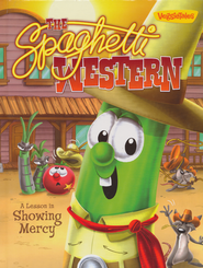 The Spaghetti Western: A Lesson in Showing Mercy   -     By: VeggieTales