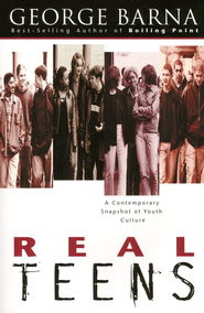 Real Teens: A Contemporary Snapshot of Youth Culture   -     By: George Barna