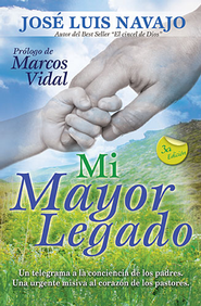 Mi Mayor Legado, My Greatest Legacy  -              By: Jose Navajo