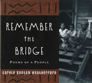 Remember the Bridge   -     By: Carole Boston Weatherford