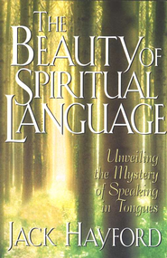 The Beauty of Spiritual Language                                 -     By: Jack Hayford