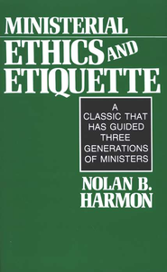 Ministerial Ethics and Etiquette   -     By: Nolan Harmon
