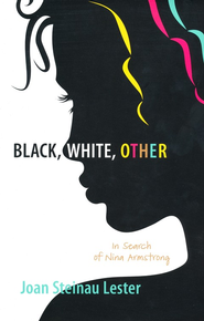 Black, White, Other    -     By: Joan Steinau Lester