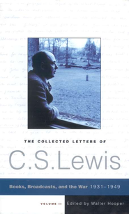 The Collected Letters of C.S. Lewis, Volume 2 : Books, Broadcasts, and the War, 1931-1949  -     By: C.S. Lewis