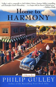 Home to Harmony, Harmony Series #1   -     By: Philip Gulley