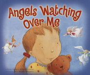 Angels Watching Over Me  -              By: Lynn Hodges, Sue Buchanan                   Illustrated By: John Bendall-Brunello