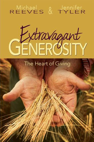 Extravagant Generosity: The Heart of Giving Program Guide with CD  -     By: Michael Reeves, Jennifer N. Tyler