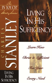 Living in His Sufficiency #15 In Touch Series  -     By: Charles F. Stanley