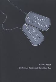 Code Talker: A Novel About the Navajo Marines of World War Two  -              By: Joseph Bruchac