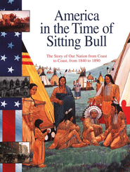 Sitting Bull: The Story Of Our Nation From Coast To Coast, From 1840 To 1890  -     By: Sally Senzell Isaacs