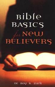 Bible Basics for New Believers: pack of 25 tracts  -     By: Dr. Roy B. Zuck