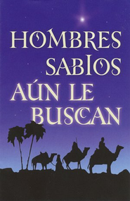 Hombres Sabios Aún le Buscan, 25 Tratados  (Wise Men Still Seek Him, 25 Tracks)  -              Edited By: Cindy Rojas                   By: Clyde Dennis