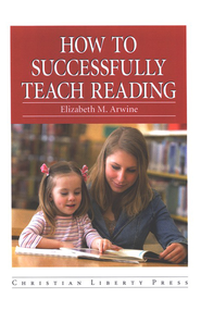 How to Successfully Teach Reading   -     By: Elizabeth M. Arwine