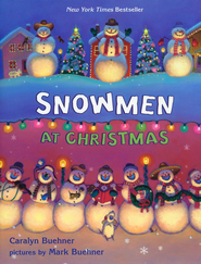 Snowmen at Christmas  -              By: Caralyn Buehner