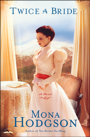 Twice a Bride, Sinclair Sisters of Cripple Creek Series #4   -              By: Mona Hodgson