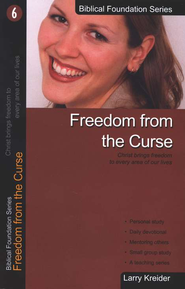Freedom from the Curse, Biblical Foundation Series  -              By: Larry Kreider