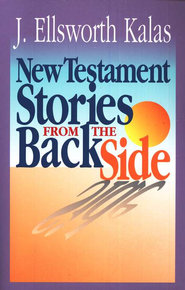 New Testament Stories from the Back Side  -     By: J. Ellsworth Kalas
